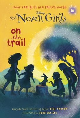 Never Girls #10: On the Trail (Disney: The Never Girls) Cover Image