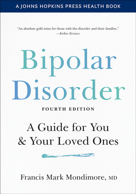 Bipolar Disorder: A Guide for You and Your Loved Ones (Johns Hopkins Press Health Books) Cover Image
