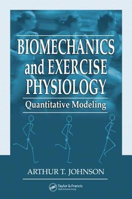 Biomechanics and Exercise Physiology: Quantitative Modeling Cover Image