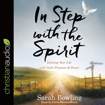 In Step with the Spirit Lib/E: Infusing Your Life with God's Presence and Power Cover Image