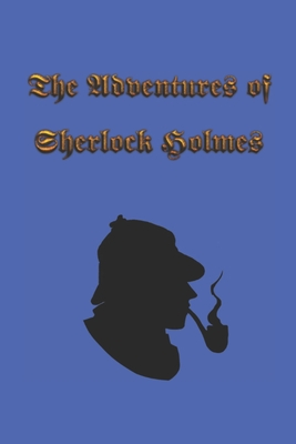 The Adventures of Sherlock Holmes: The Adventures of Sherlock Holmes, a collection of 12 Sherlock Holmes tales, previously published in The Strand Mag Cover Image