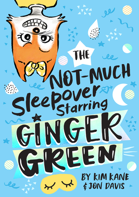 The NOT-MUCH Sleepover Starring Ginger Green Cover Image