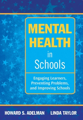 Mental Health in Schools: Engaging Learners, Preventing Problems, and Improving Schools Cover Image