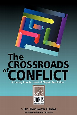 The Crossroads of Conflict: A Journey into the Heart of Dispute Resolution Cover Image