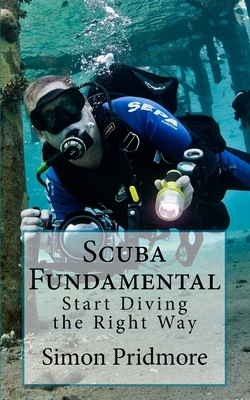Scuba Fundamental: Start Diving the Right Way Cover Image