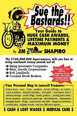 Sue the Bastards!! Your Guide to Huge Cash Cover Image