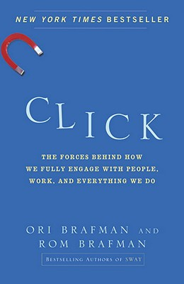 Click: The Forces Behind How We Fully Engage with People, Work, and Everything We Do Cover Image