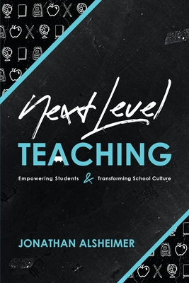 Next-Level Teaching: Empowering Students and Transforming School Culture Cover Image