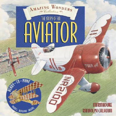 Amazing Wonders Collection: The Story of an Aviator Cover Image
