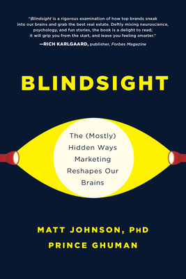 Blindsight: The (Mostly) Hidden Ways Marketing Reshapes Our Brains Cover Image
