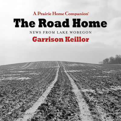 The Road Home: News from Lake Wobegon Cover Image