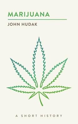 Marijuana: A Short History (Short Histories) Cover Image