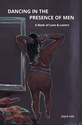 Dancing in the Presence of Men: A Book of Love & Lovers Cover Image