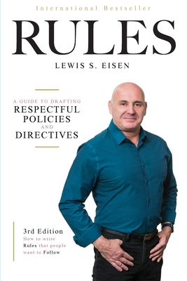 How to Write Rules That People Want to Follow, 3rd Edition: A guide to writing respectful policies and directives Cover Image