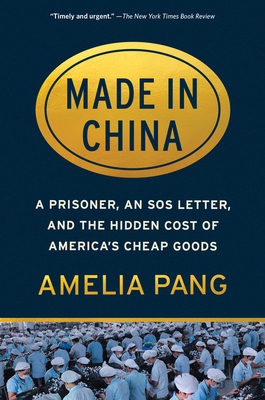 Made in China: A Prisoner, an SOS Letter, and the Hidden Cost of America's Cheap Goods Cover Image