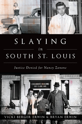 Slaying in South St. Louis: Justice Denied for Nancy Zanone (True Crime) Cover Image