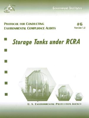 Protocol for Conducting Environmental Compliance Audits: Storage Tanks Under RCRA Cover Image