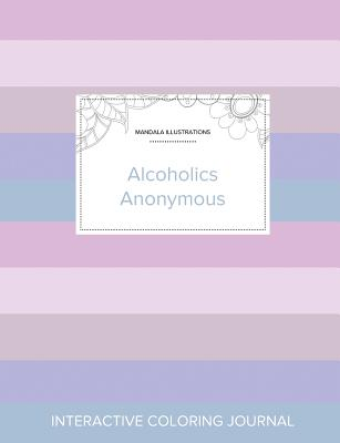 Adult Coloring Journal: Alcoholics Anonymous (Mandala Illustrations, Pastel Stripes) Cover Image