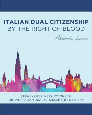 Italian Dual Citizenship: By the Right of Blood Cover Image