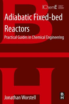 Adiabatic Fixed-Bed Reactors: Practical Guides in Chemical Engineering Cover Image