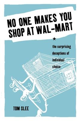 No One Makes You Shop at Wal-Mart Cover