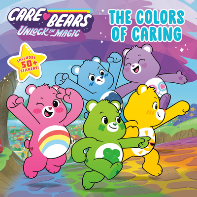 The Colors of Caring (Care Bears: Unlock the Magic) Cover Image