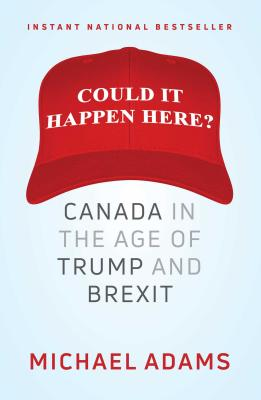 Could It Happen Here?: Canada in the Age of Trump and Brexit Cover Image
