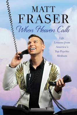 When Heaven Calls: Life Lessons from America's Top Psychic Medium Cover Image