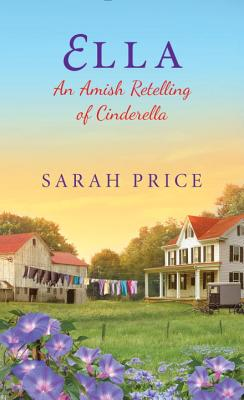 Ella: An Amish Retelling of Cinderella (An Amish Fairytale #2) Cover Image