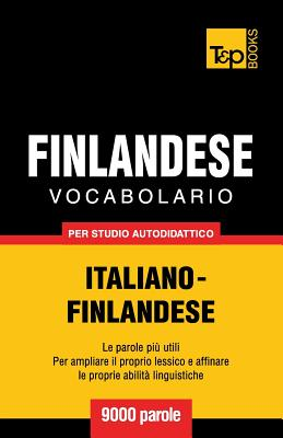 Vocabolario Italiano-Finlandese per studio autodidattico - 9000 parole Cover Image