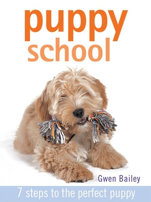 Puppy School: 7 Steps to the Perfect Puppy Cover Image