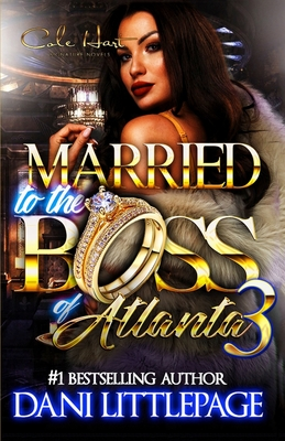 Married To The Boss Of Atlanta 3: An Urban Romance Novel: The Finale Cover Image