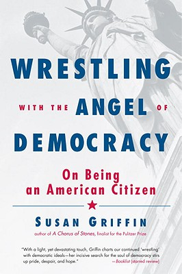 Wrestling with the Angel of Democracy Cover