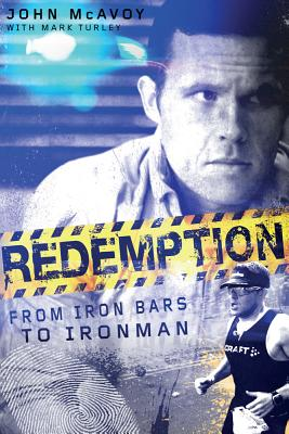 Redemption: From Iron Bars to Ironman Cover Image
