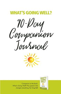 What's Going Well? Journal: 90-Day Companion Journal Cover Image