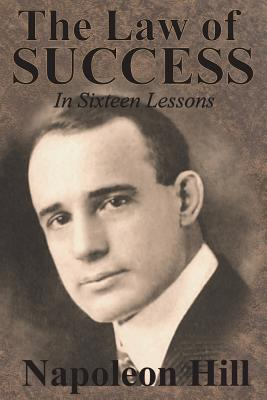 The Law of Success In Sixteen Lessons by Napoleon Hill Cover Image