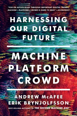 Machine, Platform, Crowd: Harnessing Our Digital Future Cover Image