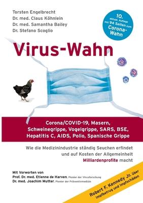 Virus-Wahn: Corona/COVID-19, Masern, Schweinegrippe, Vogelgrippe, SARS, BSE, Hepatitis C, AIDS, Polio, Spanische Grippe. Wie die M Cover Image