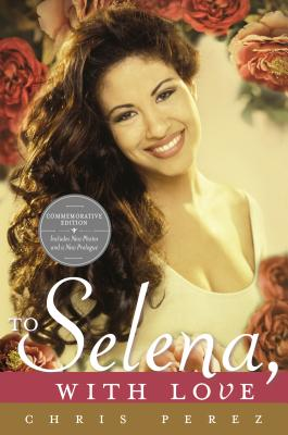To Selena, with Love: Commemorative Edition Cover Image