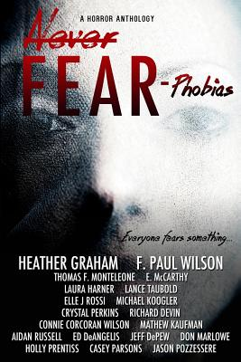 Never Fear - Phobias: Everyone Fears Something... Cover Image