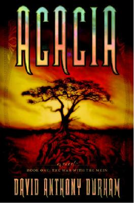 Acacia: The Acacia Trilogy, Book One: The War with the Mein Cover Image
