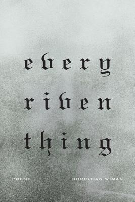 Every Riven Thing: Poems Cover Image