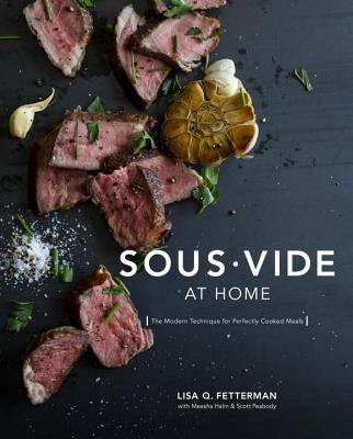 Sous Vide at Home: The Modern Technique for Perfectly Cooked Meals [A Cookbook] Cover Image