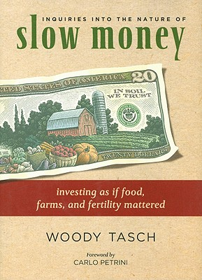 Inquiries Into the Nature of Slow Money Cover