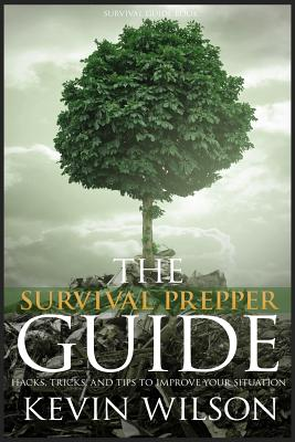 Survival: Survival Prepper Guide Hacks, Tricks, and Tips To Improve Your Situati Cover Image