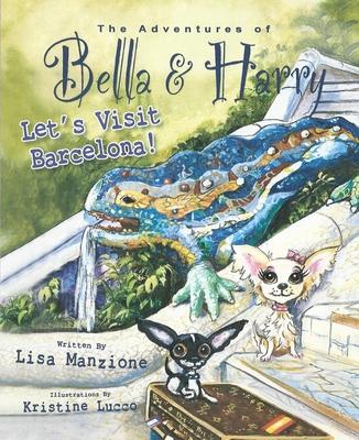 Let's Visit Barcelona! (Adventures of Bella & Harry #6) Cover Image