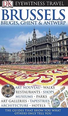 DK Eyewitness Travel Guide: Brussels, Bruges, Ghent & Antwerp Cover Image