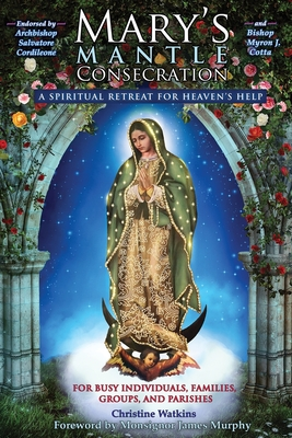 Mary's Mantle Consecration: A Spiritual Retreat for Heaven's Help Cover Image