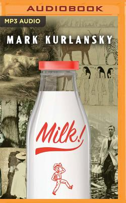 Milk!: A 10,000-Year Food Fracas Cover Image