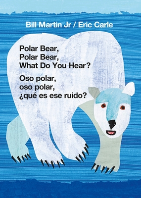 Polar Bear, Polar Bear, What Do You Hear? / Oso polar, oso polar, ¿qué es ese ruido? (Bilingual board book - English / Spanish) Cover Image